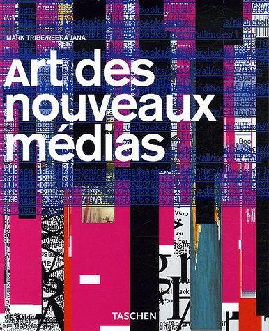 Cover of Art des nouveaux médias de Mark Tribe, Reena Jana et Uta Grosenick