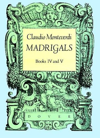 Madrigals, Books IV & V (Dover Song Collections)