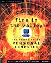Fire in the Valley: The Making of the Personal Computer, Collector&#39;s Edition