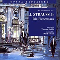 Die Fledermaus: Opera Explained (       UNABRIDGED) by Thomson Smillie Narrated by David Timson