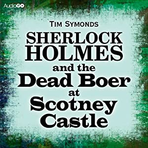 Sherlock Holmes and the Dead Boer at Scotney Castle | [Tim Symonds]