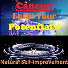 CANCER True Potentials Fulfilment - Personal Development (       UNABRIDGED) by Sunny Oye Narrated by Richard Johnson