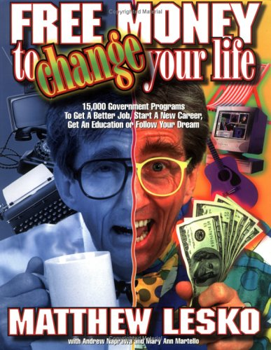 Free Money to Change Your Life, MATTHEW LESKO, ANDREW NAPRAWA, MARY ANN MARTELLO