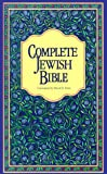 Complete Jewish Bible : An English Version of the Tanakh (Old Testament) and BRit Hadashah (New Testament)