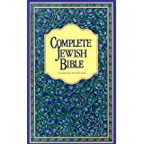 Complete Jewish Bible : An English Version of the Tanakh (Old Testament) and B'Rit Hadashah (New Testament) ~ David H. Stern