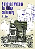 img - for Victorian Dwellings for Village and Country (1885) (Dover Architecture) book / textbook / text book