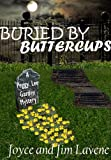 Buried By Buttercups (Peggy Lee Garden Mystery)