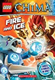 LEGO Legends of Chima: Fire and Ice (Chapter Book #6)
