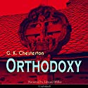 Orthodoxy Audiobook by G. K. Chesterton Narrated by Edward Miller