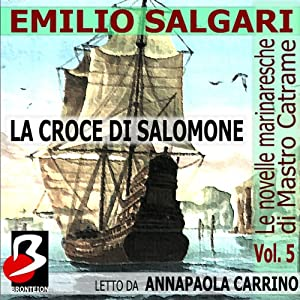 Le Novelle Marinaresche, Vol. 5: La Croce di Salomone [The Seafaring Novels, Vol. 5: The Cross of Solomon] | [Emilio Salgari]