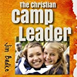 The Christian Camp Leader | Jim Badke