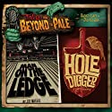 Tales from Beyond the Pale, Season One, Volume 1: Man on the Ledge & The Hole Digger  by Joe Maggio, Larry Fessenden Narrated by Larry Fessenden, Vincent D'Onofrio, Bill Coley, James Le Gros, Owen Campbell, Tobias Campbell