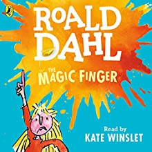 The Magic Finger | Livre audio Auteur(s) : Roald Dahl Narrateur(s) : Kate Winslet