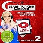 Learn Turkish - Easy Reader - Easy Listener Parallel Text Audio Course No. 2 Hörbuch von  Polyglot Planet Gesprochen von: Kenan Bahar, Christopher Tester
