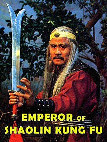 Emperor Of Shaolin Kung Fu