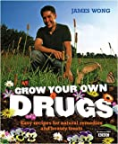 Grow Your Own Drugs: Easy Recipes for Natural Remedies and Beauty Fixes: Easy Recipes for Natural Remedies and Beauty Treats