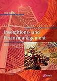 Investitions- und Finanzierungsmanagement. Eine praxisorientierte Einführung.