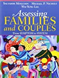 img - for Assessing Families and Couples: From Symptom to System by Salvador Minuchin (2006-04-02) book / textbook / text book