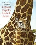 Comment les girafes disent-elles maman ? par Stehr