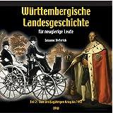 Württembergische Landesgeschichte für neugierige Leute 2. Vom Dreißigjährigen Krieg bis 1952: BD 2