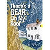 There's a Bear on My Roofby Neil Irani