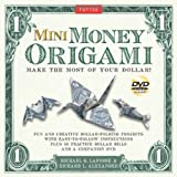 Mini Money Origami Kit: Make the Most of Your Dollar! [Boxed Kit with 40 Practice Bills, Full-Color Book & DVD]