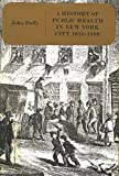 A History of Public Health in New York City, 1625-1866 (Vol 1) (0871542129) by Duffy, John