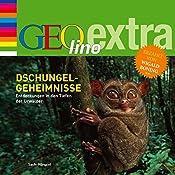 Dschungel-Geheimnisse. Entdeckungen in den Tiefen der Urwälder (GEOlino extra Hör-Bibliothek) | Martin Nusch