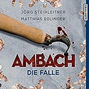 Ambach: Die Falle (Ambach 6)   Jörg Steinleitner, Matthias Edlinger