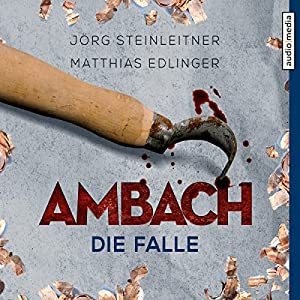 Ambach: Die Falle (Ambach 6) Hörbuch von Jörg Steinleitner, Matthias Edlinger Gesprochen von: Alexander Duda