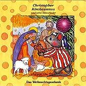 Das Weihnachtsgeschenk (Christopher Kirchenmaus und seine Mäuselieder 17)   Ruthild Wilson