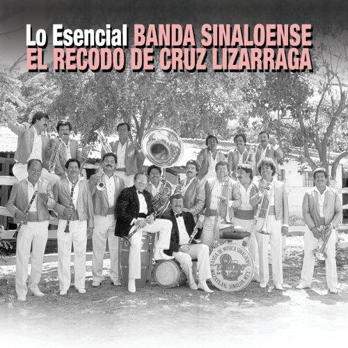 banda el recodo - Lo Esencial Banda Sinaloense el Recodo de Cruz Lizarraga - Zortam Music