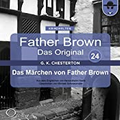 Das Märchen von Father Brown (Father Brown - Das Original 24) | Gilbert Keith Chesterton