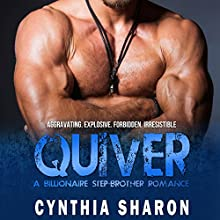 Quiver: A Billionaire Stepbrother with Benefits Romance: My Stepbrother's Keeper, Volume 2 Audiobook by Cynthia Sharon Narrated by Carista Andresen