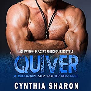 Quiver: A Billionaire Stepbrother with Benefits Romance Audiobook
