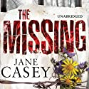 The Missing (       UNABRIDGED) by Jane Casey Narrated by Penelope Rawlins