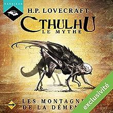 Les Montagnes de la démence (Cthulhu - Le mythe) | Livre audio Auteur(s) : Howard Phillips Lovecraft Narrateur(s) : Nicolas Planchais