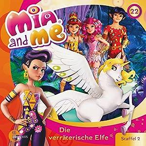 Die verräterische Elfe (Mia and Me 22) Hörspiel