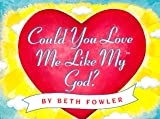 img - for Could You Love Me Like My God book / textbook / text book