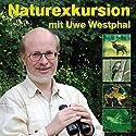 Naturexkursion mit Uwe Westphal: 73 heimische Tierarten Hörbuch von Uwe Westphal Gesprochen von: Uwe Westphal