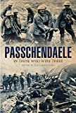 img - for Passchendaele: By Those Who Were There book / textbook / text book