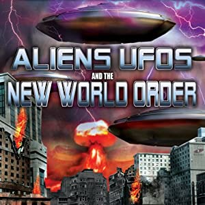 Aliens, UFOs and the New World Order | [Tony Topping, Dennis Richards, Steve Mitchell, Clayton Hall]