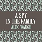 A Spy in the Family | Alec Waugh
