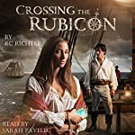 Crossing The Rubicon: The Journey, Book 1 | R. C. Richter