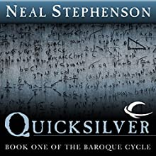 Quicksilver: Book One of The Baroque Cycle (       UNABRIDGED) by Neal Stephenson Narrated by Simon Prebble, Kevin Pariseau, Neal Stephenson