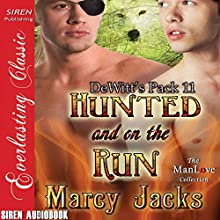 Hunted and on the Run: DeWitt's Pack, 11 Audiobook by Marcy Jacks Narrated by Peter B. Brooke