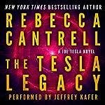 The Tesla Legacy: Joe Tesla Series, Book 2 | Rebecca Cantrell