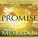 The Promise: How God Works All Things Together for Good (       UNABRIDGED) by Robert J. Morgan Narrated by Scott Brick