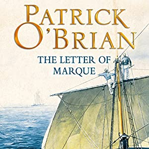 The Letter of Marque: Aubrey-Maturin Series, Book 12 | [Patrick O'Brian]