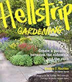 Hellstrip Gardening: Create a Paradise between the Sidewalk and the Curb